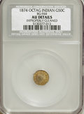 California Fractional Gold: , 1874 50C Indian Octagonal 50 Cents, BG-944, R.5,--ImproperlyCleaned--NCS. AU Details. NGC Census: (0/6). PCGS Population (...