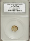 California Fractional Gold: , 1868 $1 Liberty Octagonal 1 Dollar, BG-1105, High R.4,--ImproperlyCleaned--NCS. Unc Details. NGC Census: (0/3). PCGS Popul...