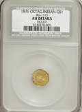 California Fractional Gold: , 1876 $1 Indian Octagonal 1 Dollar, BG-1113, R.7--Holed--NCS. AUDetails. PCGS Population (0/1). (#1092...