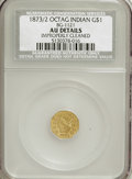California Fractional Gold: , 1873/2 $1 Indian Octagonal 1 Dollar, BG-1121, Low R.7,--ImproperlyCleaned--NCS. AU Details. NGC Census: (0/1). PCGS Popula...
