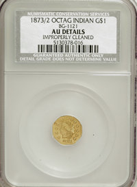 1873/2 $1 Indian Octagonal 1 Dollar, BG-1121, Low R.7,--Improperly Cleaned--NCS. AU Details. NGC Census: (0/1). PCGS Pop...
