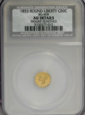 California Fractional Gold: , 1853 50C Liberty Round 50 Cents, BG-408, R.6,--Mount Removed--NCS.AU Details. NGC Census: (0/1). PCGS Population (1/19). ...