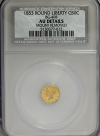 1853 50C Liberty Round 50 Cents, BG-408, R.6,--Mount Removed--NCS. AU Details. NGC Census: (0/1). PCGS Population (1/19)...