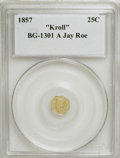 """California Fractional Gold, 1857 G25C BG-1301 """"Kroll"""" Genuine Collectors Universe. In-housegraded: MS62. Ex: Jay Roe.. From The Hamous Collection of..."""