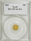 "California Fractional Gold, 1868 G50C BG-1303 ""Kroll"" Genuine Collectors Universe. In-housegraded: MS63. Ex: Jay Roe.. From The Hamous Collection of..."