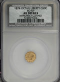 California Fractional Gold: , 1874 50C Liberty Octagonal 50 Cents, BG-929, High R.6,--ImproperlyCleaned--NCS. AU Details. PCGS Popula...