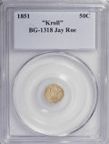 "California Fractional Gold, 1851 G50C BG-1318 ""Kroll"" Genuine Collectors Universe. In-housegraded: MS60, Cleaned. Ex: Jay Roe.. From The Hamous Coll..."