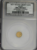 California Fractional Gold: , 1871 25C Liberty Round 25 Cents, BG-859, Low R.6,--ImproperlyCleaned--NCS. Unc Details. NGC Census: (0/7). PCGS Population...