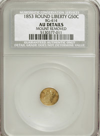 1853 50C Liberty Round 50 Cents, BG-414, Low R.5--Mount Removed-- NCS. AU Details. NGC Census: (0/2). PCGS Population (0...