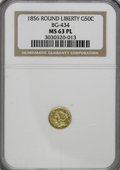California Fractional Gold, 1856 50C Liberty Round 50 Cents, BG-434, Low R.4, MS63 ProoflikeNGC....