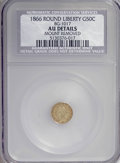 California Fractional Gold, 1866 50C Liberty Round 50 Cents, BG-1017, High R.6--MountRemoved--NCS. AU Details....
