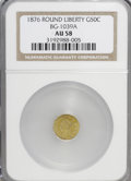 California Fractional Gold: , 1876 50C Liberty Round 50 Cents, BG-1039, R.9, AU58 NGC. PCGSPopulation (0/2). (#10868)...