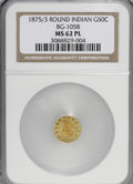 California Fractional Gold: , 1875/3 50C Indian Round 50 Cents, BG-1058, R.3, MS62 Prooflike NGC.NGC Census: (5/5). (#710887)...