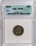 Bust Dimes: , 1831 10C VF30 ICG. JR-5. NGC Census: (2/249). PCGS Population(5/235). Mintage: 771,350. Numismedia Wsl. Price for NGC/PCG...