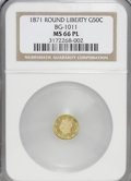 California Fractional Gold: , 1871 50C Liberty Round 50 Cents, BG-1011, R.2, MS66 Prooflike NGC.NGC Census: (3/0). (#710840)...