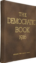 Autographs:U.S. Presidents, Franklin D. Roosevelt Signed Edition of The Democratic Book 1936, (Philadelphia: C. Brill, 1936). Limited/Numbered. ...