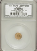 California Fractional Gold: , 1871 50C Liberty Round 50 Cents, BG-1041, High R.6,--Damaged,Improperly Cleaned--NCS. AU Details. NGC Census: (0/3). PCGS ...