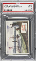"Non-Sport Cards:General, 1954 Topps Scoop #50 ""Fulton's Steamboat"" PSA Mint 9...."