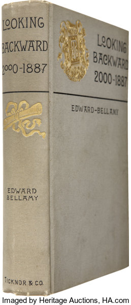Edward Bellamy Looking Backward 2000 1887 Boston Ticknor And
