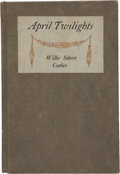 Books:First Editions, Willa Cather. April Twilights. Poems by Willa Sibert Cather.Boston: Richard G. Badger, The Gorham Press, 1903....