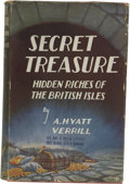 Books:First Editions, A. Hyatt Verrill. Secret Treasure. Hidden Riches of the BritishIsles. New York and London: D. Appleton and Comp...