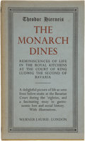 Books:First Editions, Theodor Hierneis. The Monarch Dines. Reminiscences of Life inthe Royal Kitchens at the Court of King Ludwig the Second ...