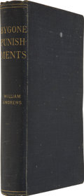 Books:First Editions, William Andrews. Bygone Punishments. London: William Andrews& Co., 1899....