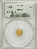 California Fractional Gold: , 1868 50C Liberty Round 50 Cents, BG-1019, R.5, MS62 PCGS. PCGSPopulation (10/6). NGC Census: (1/0). (#10848). From The...