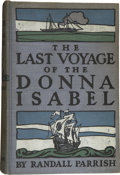 Books:First Editions, Randall Parrish. The Last Voyage of the Donna Isabel, A Romanceof the Sea. Chicago: A. C. McClurg & Co., 1908....
