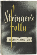 Books:First Editions, Roger Pilkington. Stringer's Folly. London: Dennis Yates,[1952]....