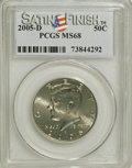 Kennedy Half Dollars, 2005-D 50C Satin Finish MS68 PCGS. PCGS Population (286/0).(#96789)...