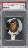 Baseball Cards:Singles (1970-Now), 1970 Topps Candy Lids Frank Robinson PSA Gem Mint 10....