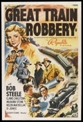 "Movie Posters:Crime, Great Train Robbery (Republic, 1941). One Sheet (27"" X 41""). Crime.Starring Bob Steele, Claire Carleton, Milburn Stone, Hel..."
