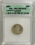 Early Dimes, 1807 10C --Cleaned, Damaged--FR2 ICG. Fair 2 Details. NGC Census:(5/204). PCGS Population (9/288). Mintage: 165,000. Numis...