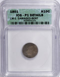 Early Half Dimes: , 1801 H10C --Bent, Damaged--ICG. P1 Details. LM-1. NGC Census:(0/24). PCGS Population (0/39). Mintage: 27,760. Numismedia W...