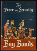 "Movie Posters:War, War Propaganda Poster (U.S. Treasury, 1940s). World War II Poster (18.5"" X 26"") ""Peace and Security Bonds"". War...."