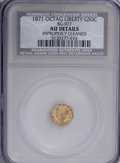 California Fractional Gold: , 1871 50C Liberty Octagonal 50 Cents, BG-927, Low R.5,--ImproperlyCleaned--NCS. AU Details. NGC Census: (0/5). PCGS Populat...