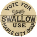 Political:Advertising, Silas Swallow: Maple City Soap Advertising Pin for the ProhibitionCandidate...