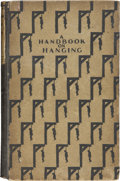Books:Non-fiction, A Rare Volume by Charles Duff: A Handbook On Hanging:(England: Cayme Press, 1927),...