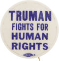 """Political:Pinback Buttons (1896-present), Harry S. Truman: Classic """"Truman Fights For Human Rights"""" Pinback Button...."""