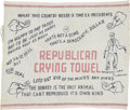 "Political:Textile Display (1896-present), Unusual 1948 Truman Anti-Republican ""Crying Towel""...."