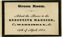 Pass to Green Room for Lincoln's Funeral. Special pass to Lincoln's official funeral held in the White House. The obs