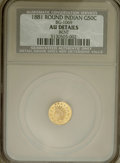 California Fractional Gold: , 1881 50C Indian Round 50 Cents, BG-1069, High R.4,--Bent--NCS. AUDetails. NGC Census: (0/10). PCGS Population (0/51). (#...