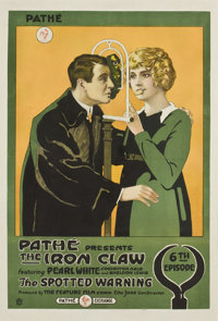 """The Iron Claw (Pathé, 1916). One Sheet (27"""" X 41"""") Episode 6 -- """"The Spotted Warning."""""""