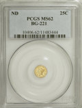 California Fractional Gold: , Undated 25C Liberty Round 25 Cents, BG-221, R.3, MS62 PCGS. PCGSPopulation (49/96). NGC Census: (4/14). (#10406)...