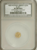 California Fractional Gold: , 1859 25C Liberty Round 25 Cents, BG-801, R.3,--ImproperlyCleaned--NCS. XF Details. NGC Census: (0/35). PCGS Population(0/...