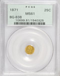 California Fractional Gold: , 1871 25C Liberty Round 25 Cents, BG-838, R.2, MS61 PCGS. PCGSPopulation (59/209). NGC Census: (11/46). (#10699)...