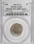 Errors, 1906 5C Liberty Nickel--Struck 12% Off Center--AU55 PCGS....