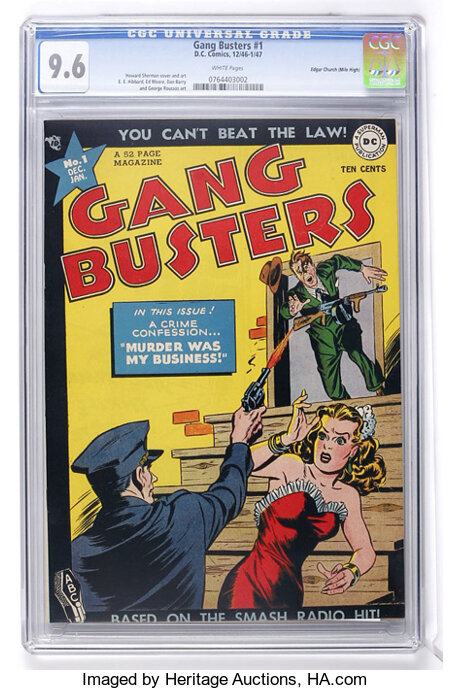 Gang Busters #1 Mile High pedigree (DC, 1947) CGC NM+ 9.6 White pages....