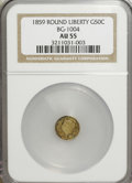 California Fractional Gold: , 1859 50C Liberty Round 50 Cents, BG-1004, Low R.6, AU55 NGC. NGCCensus: (1/2). PCGS Population (0/13). (#10833)...